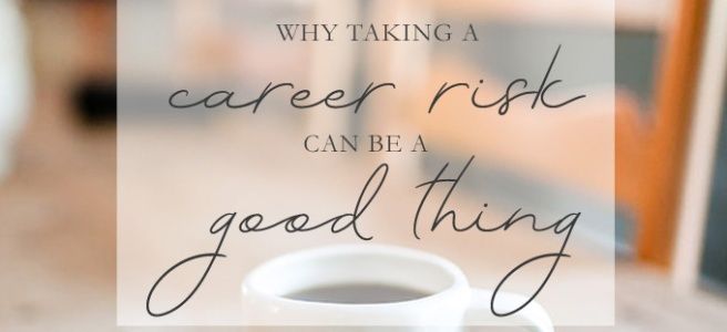 Why career risks can be good