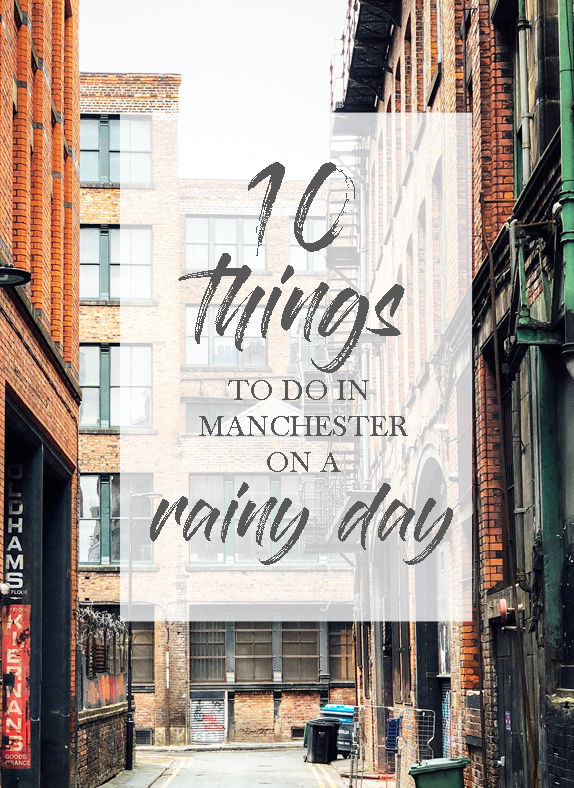 10 things to do in Manchester on a rainy day